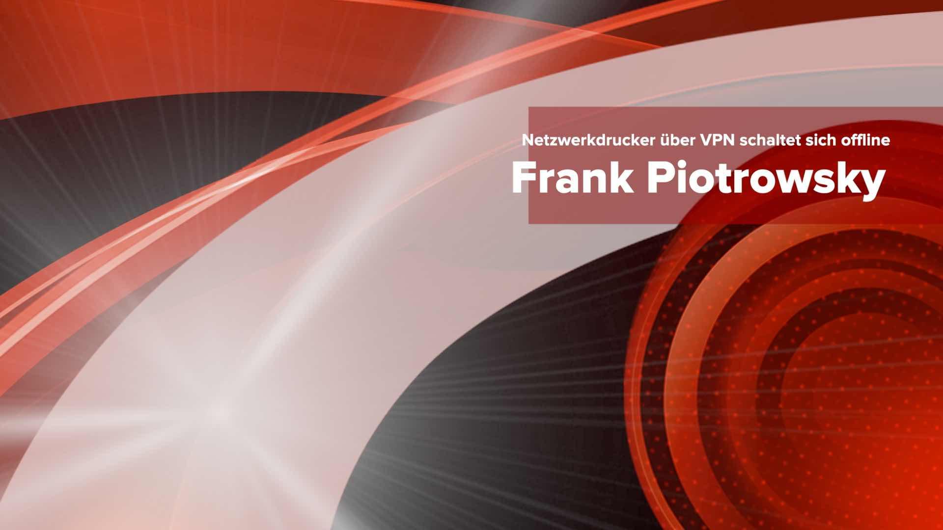 Netzwerkdrucker VPN offline