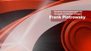Desktop Verknüpfung Gruppenrichtlinie