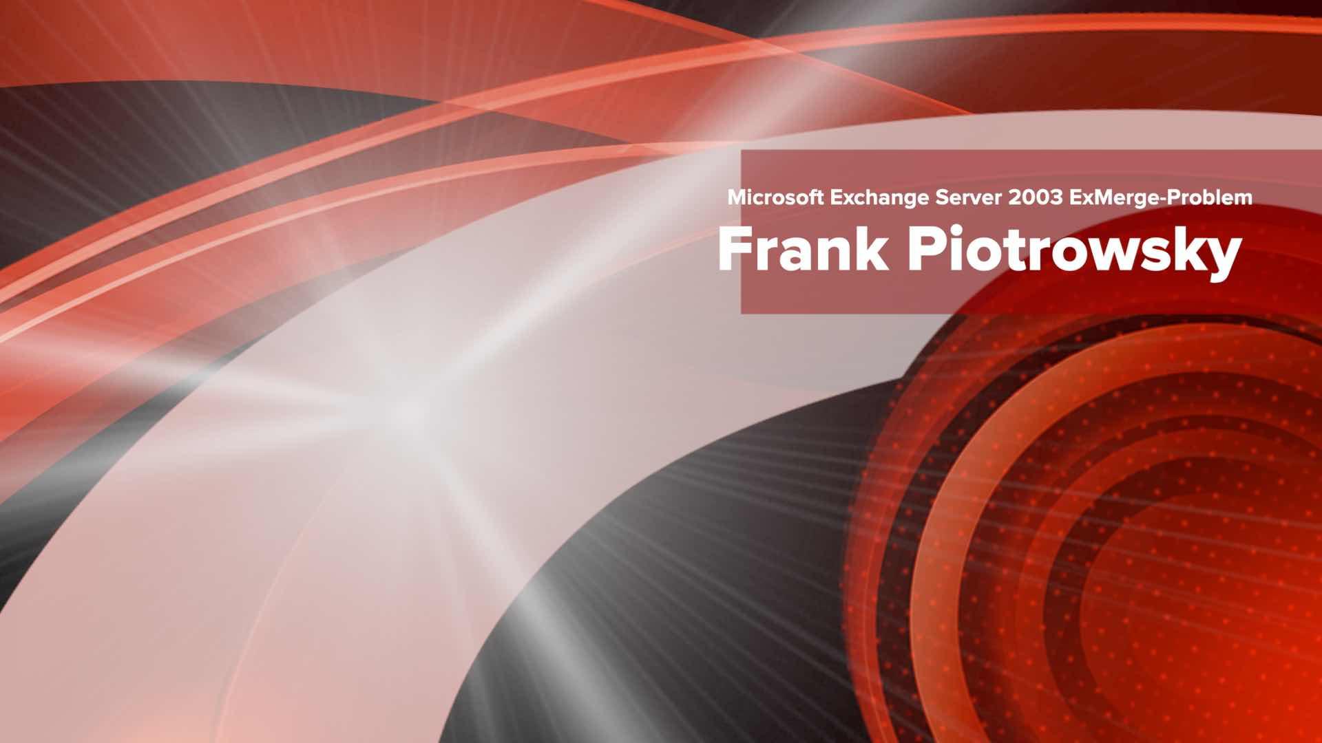 Microsoft Exchange Server 2003 ExMerge-Problem